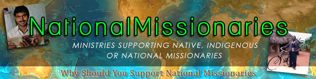 Ministries Supporting Native, Indigenous or National Missionaries